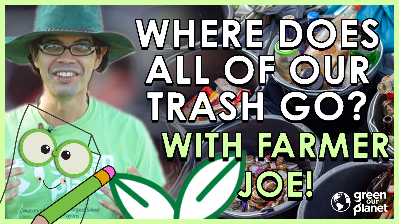 1.9 Where Does All of Our Trash Go with Farmer Joe (1)